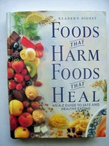 Foods That Harm, Foods That Heal: An A-Z Guide to Safe and Healthy Eating